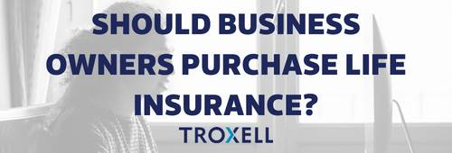 Should business owners purchase life insurance