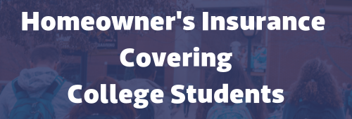 Homeowners insurance college students